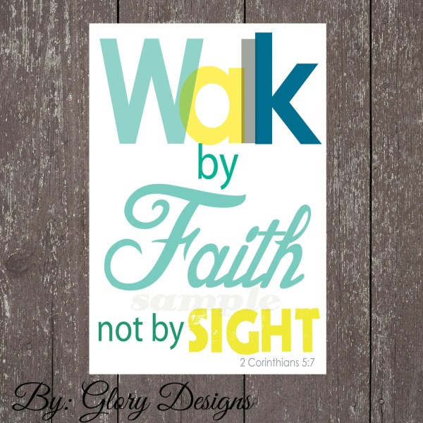 Bible Verse Walk by Faith