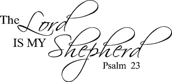Psalms 23 The Lord is my Shepherd Bible Verse by VinylCreator
