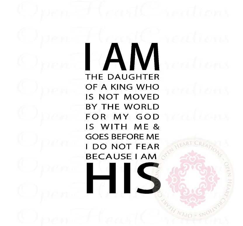 Scripture Wall Decals I Am His The Daughter of a King 36h x