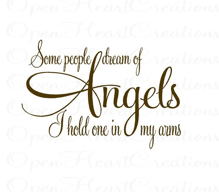 Some People Dream of Angels I Hold One in My Arms Wall Decal