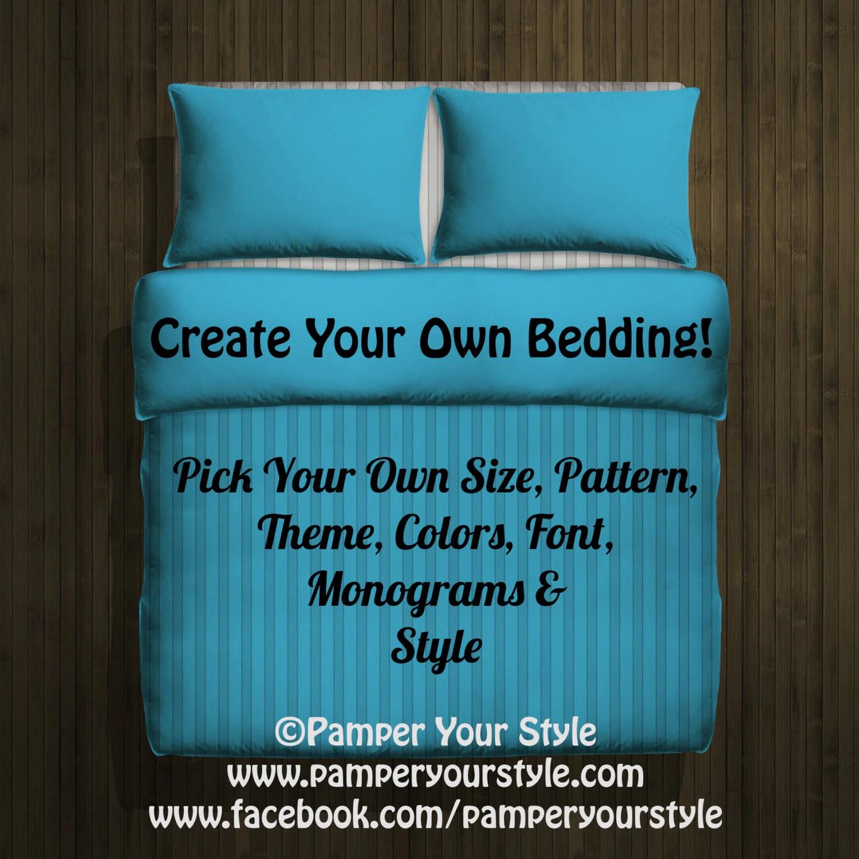 Delightful Design Your Own Bedding