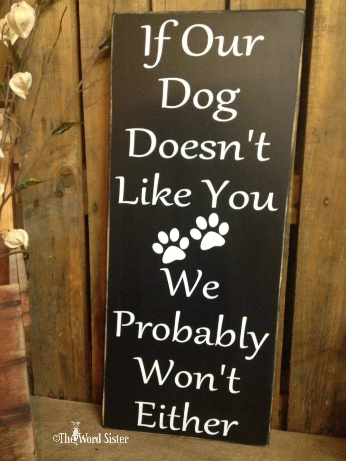 Dog Wall Decor Dog Sign If Our Dog Doesn T Like By