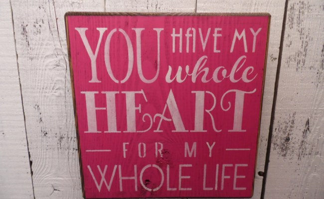 You Have My Whole Heart For My Whole Life Quote Wall Art
