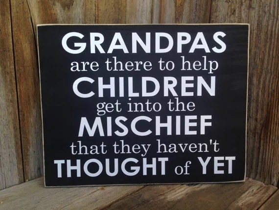 GRANDPAS Are There To Help CHILDREN Get In To Mischief