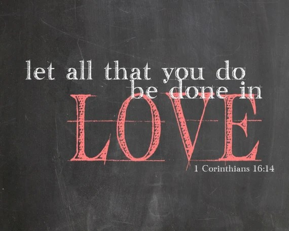 Download Let all that you do be done in love 1 Corinthians 16:14