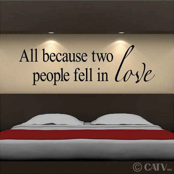 Download All Because Two People Fell In Love vinyl lettering wall