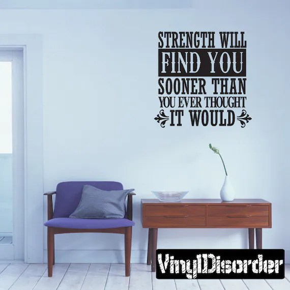 Strength Will Find You Wall Decaly by VinylDisorder