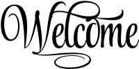 Welcome Sign - Welcome 4 Welcome Decal - Welcome Vinyl ...