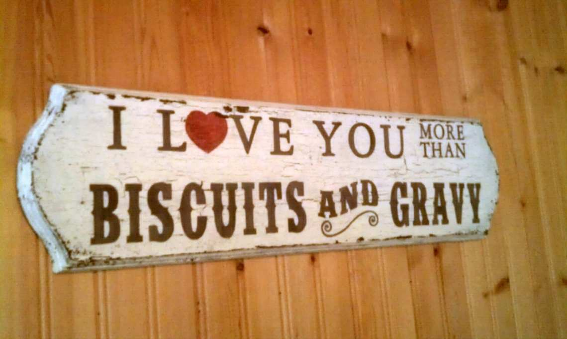 Download I Love You More Than Biscuits & Gravy Wood Sign by ...