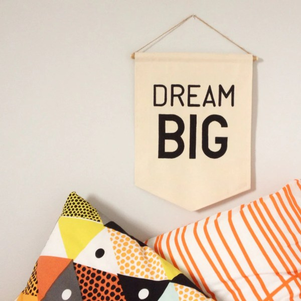 Quote Wall Banner 'dream Big' Perfect Thought
