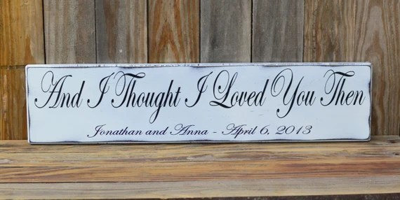 Download And I thought I Loved You Then Wedding Sign Personalized