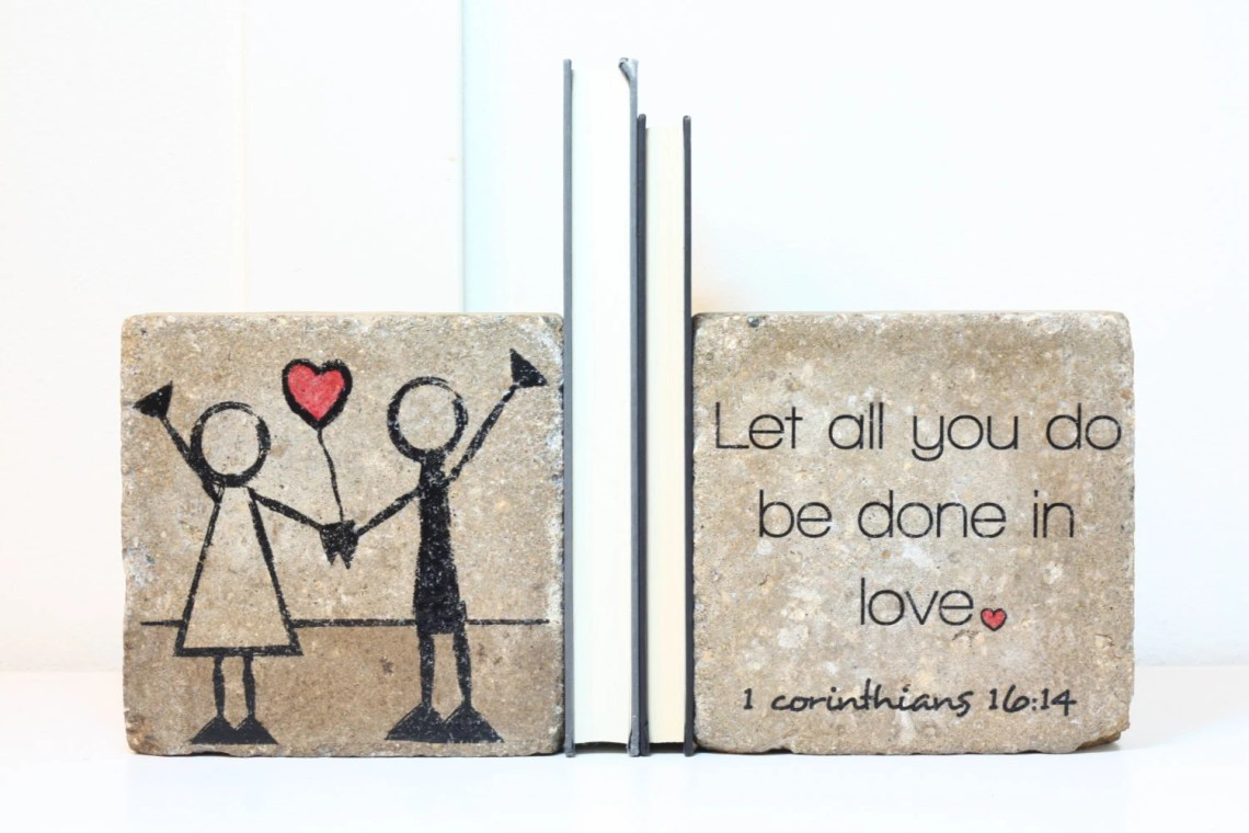 Download Bookends let all you do be done in love. 1 Corinthians 16:14
