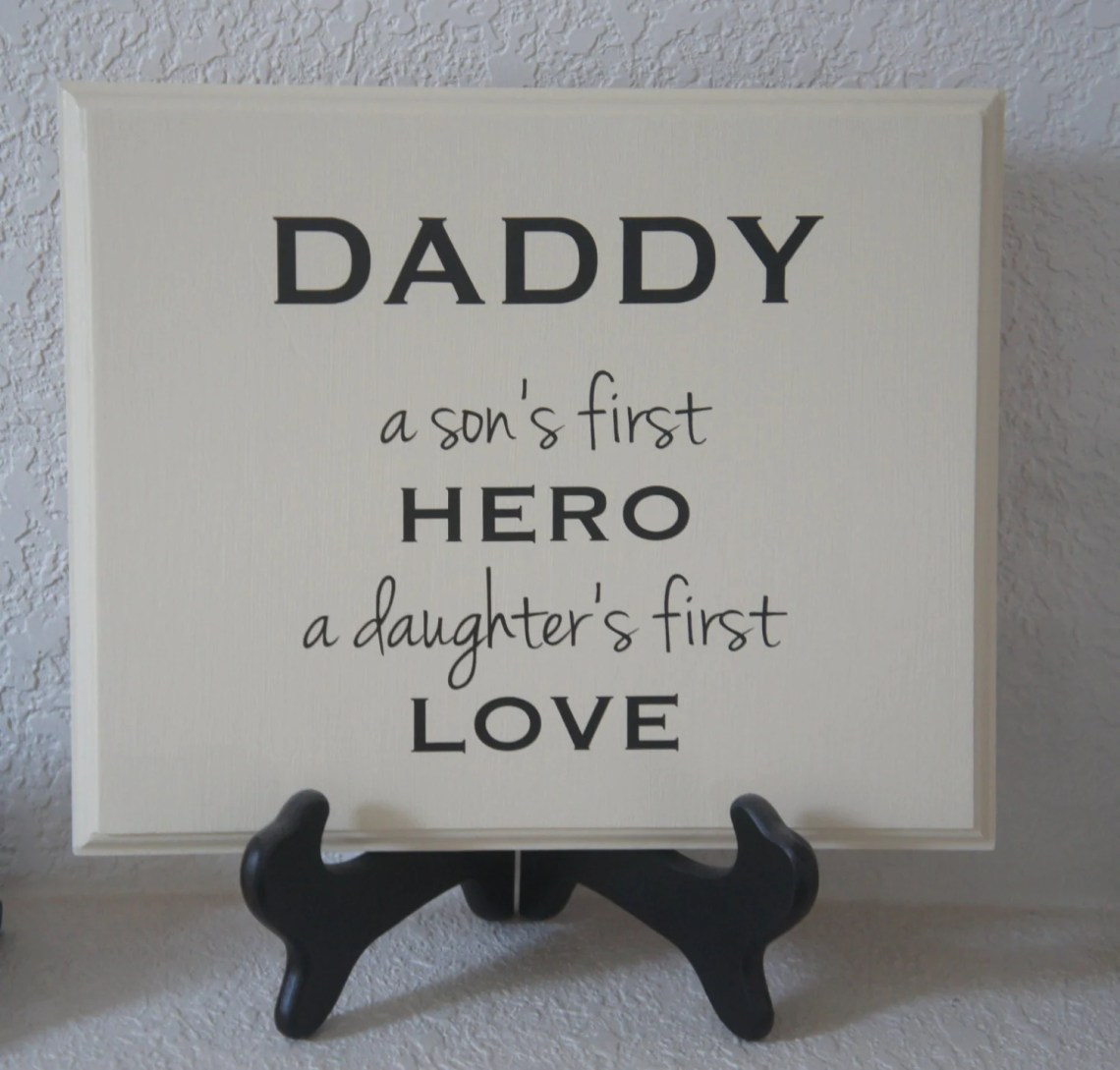 Download Daddy a son's first hero a daughters first love plaque