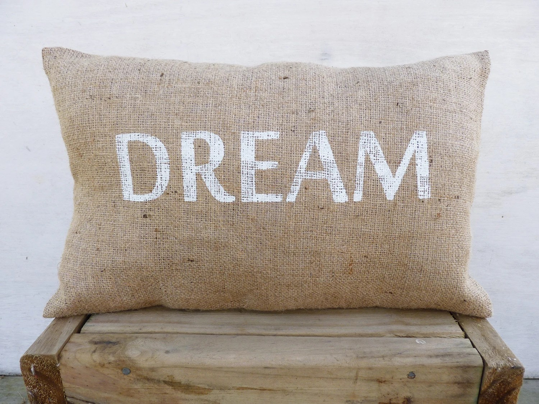 DREAM Throw Pillow Cover Burlap throw pillows by