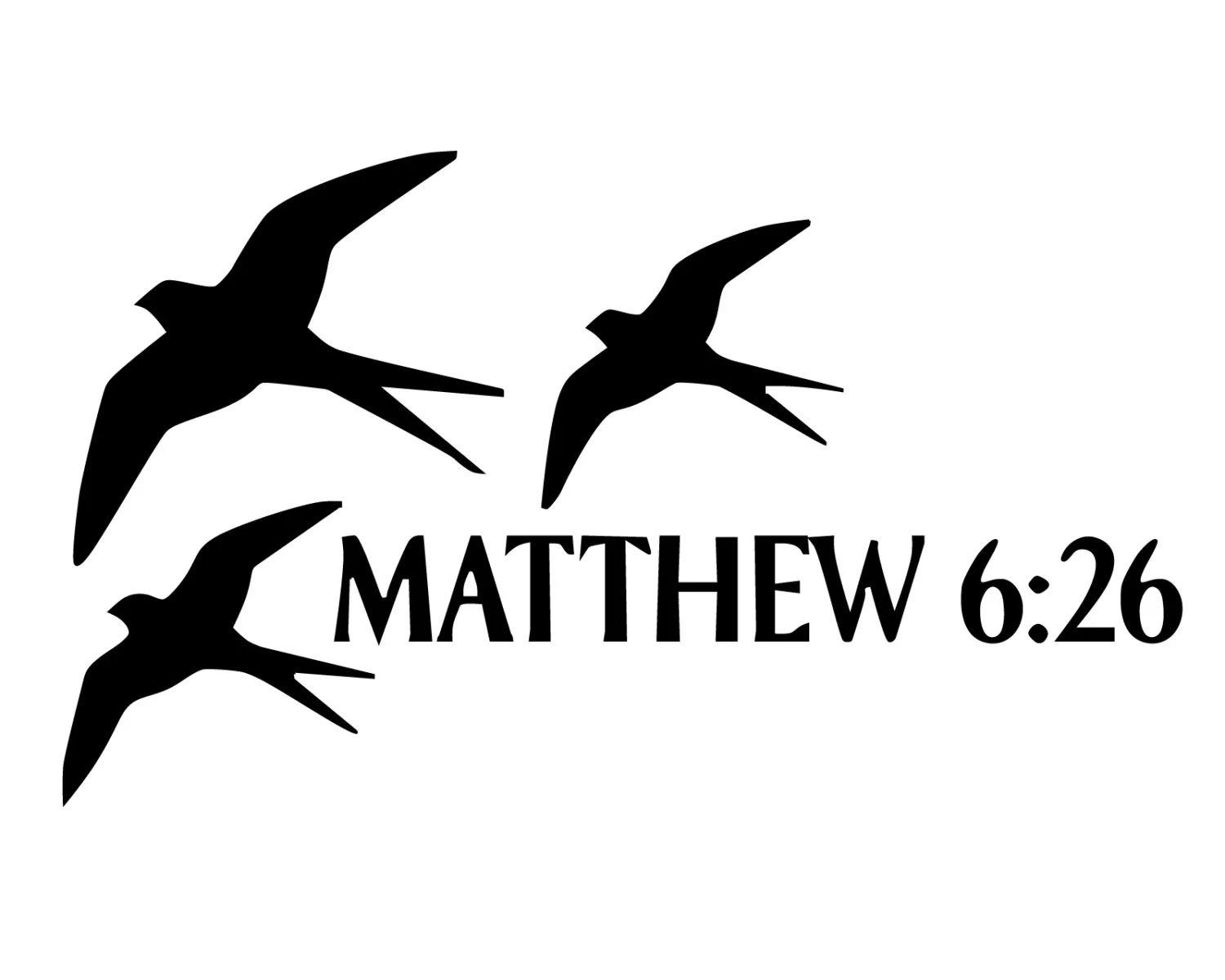Christian Bible Verse Decal Matthew 6 26 Decal Christian