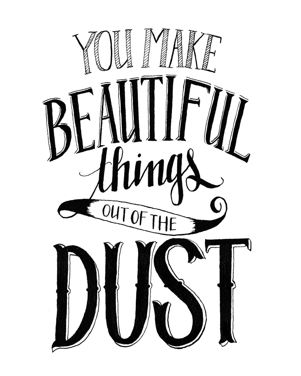 5x7 Print You Make Beautiful Things out of the Dust Gungor