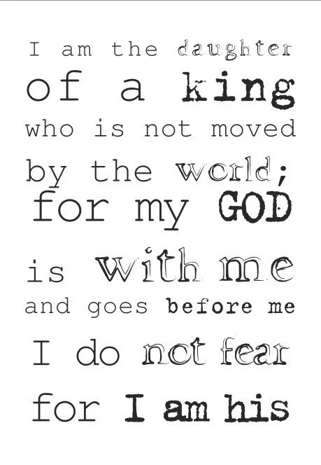 Daughter of a King Who is Not Moved By The World I Am His