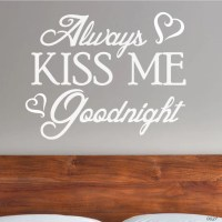 Always Kiss Me Goodnight Wall Decor 0027 Wall Lettering