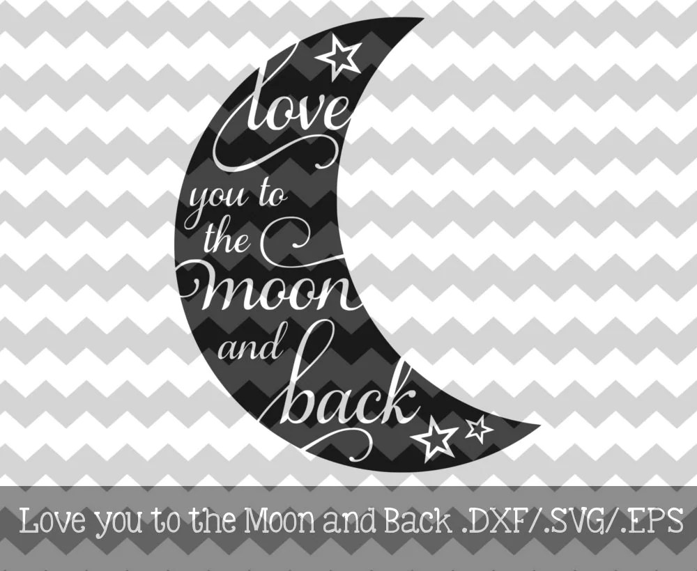 Download Love you to the Moon and Back .DXF/.SVG File by ...