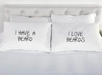 Couples Pillowcases I Have a Beard I Love Beards Gift Printed