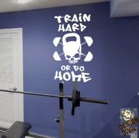 Train hard or go Home. Wall Fitness Decal Quote Gym Kettlebell