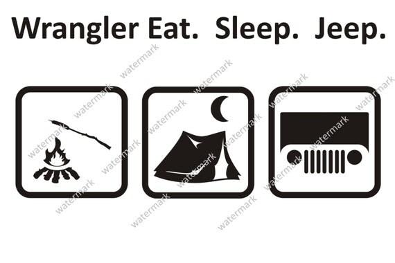 Eat Sleep Jeep CJ TJ Wrangler Rubicon Camping Decal by Robnmon