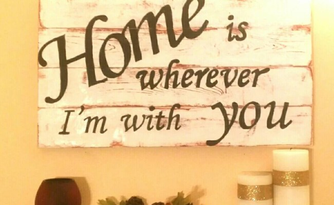 Items Similar To Home Is Wherever I M With You Wooden