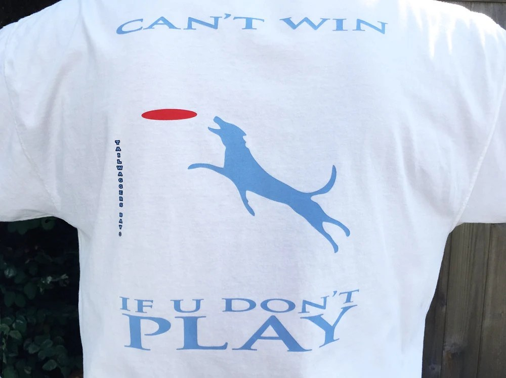 Can't Win If You Don't Play Dog Shirt-Dog By TailwaggersBay
