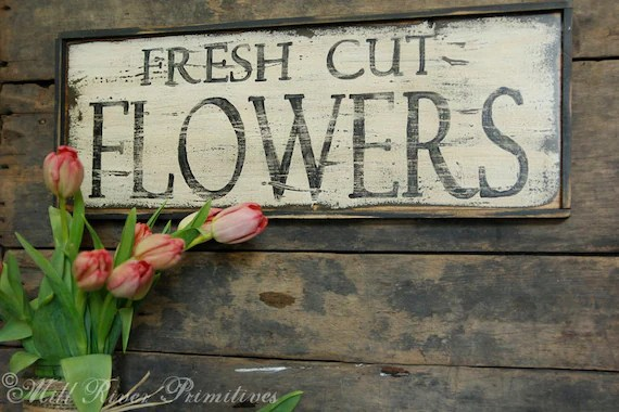 Primitive Aged Fresh Cut Flowers Wood Sign