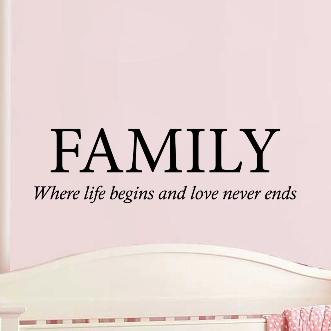 Download Family Where Life Begins and Love Never Ends Wall Vinyl