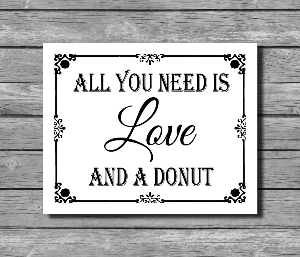 Download All you need is Love and a Donut Black and White Wedding Sign
