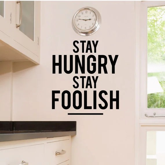 Stay Hungry Stay Foolish by WallDecalStudioscom