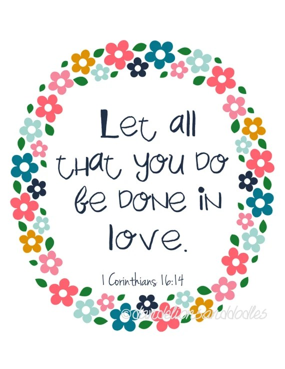 Download Let all that you do be done in love A digital print INSTANT