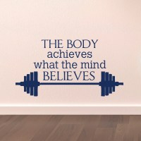 Gym Wall Decal Sports Quotes The Body Achieves by ...