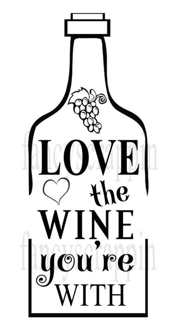 Download Love The Wine You're With SVG cutting File Word Art