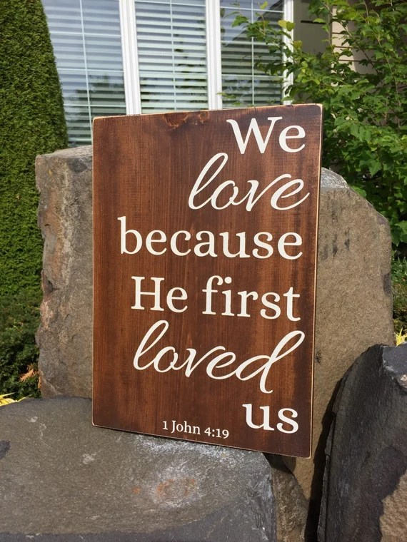 Download Items similar to We love because He first loved us Wood ...