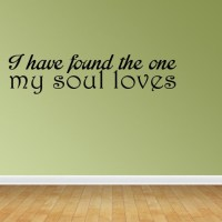 I have Found The One My soul Loves Wall Decals I have Found