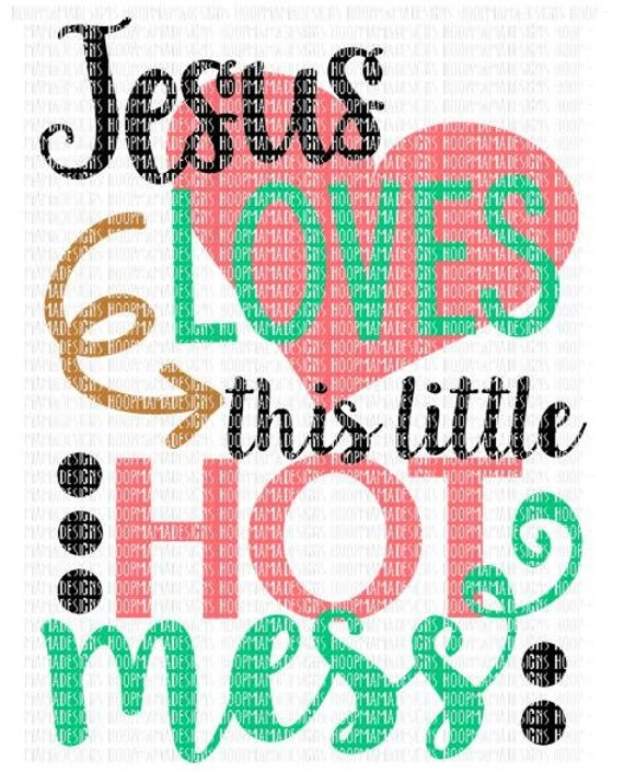 Download Jesus Loves This Little Hot Mess SVG DFX EPS and by ...