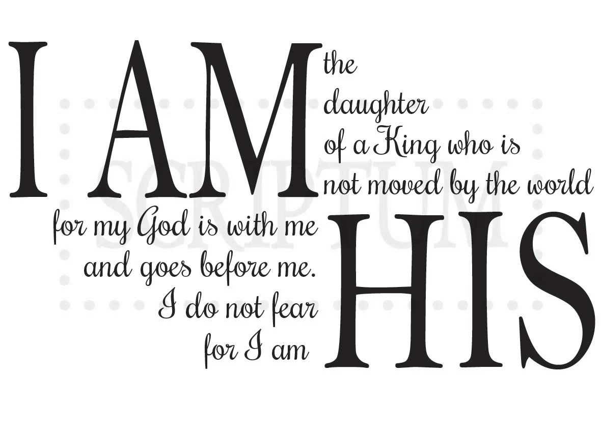 I Am the Daughter of a King Who is Not Moved By The World