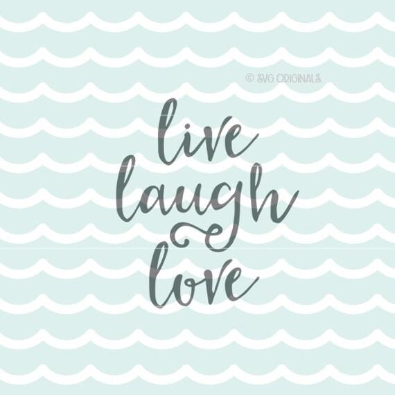 Download Live Laugh Love SVG File Cricut Explore and more For