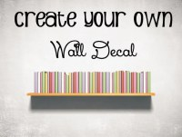 Create Your Own Wall Decal
