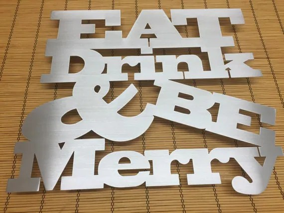 Eat Drink Be Merry Metal Wall Art Kitchen Art By INSPIREMEtals