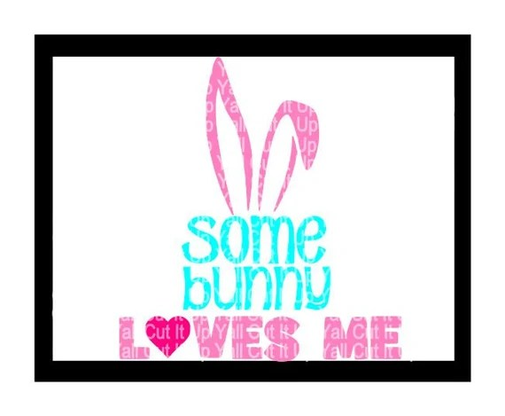 Download Easter SVG Some Bunny Loves Me Svg Dxf Png Cutting by ...
