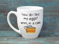 Funny Mug Baking Mug Cake Mug Egg Mug How Do I Like My