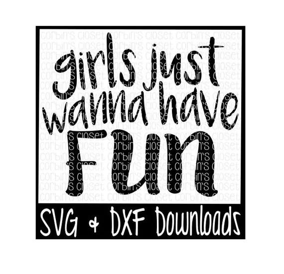 Items similar to Girls Just Wanna Have Fun Cutting File