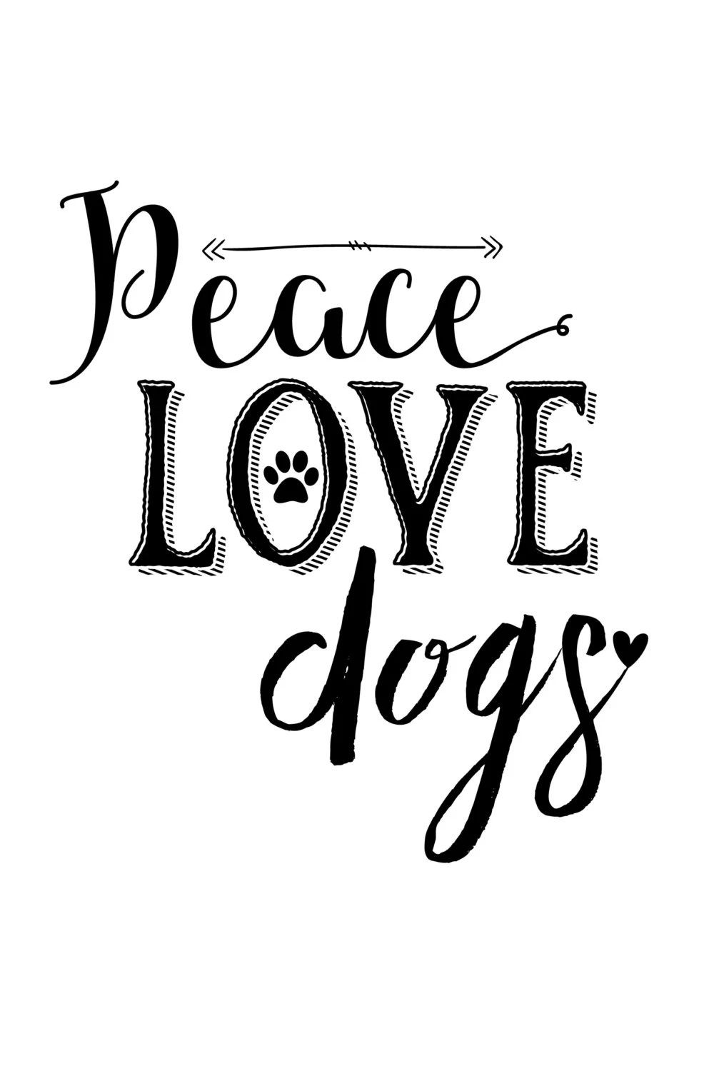 Peace Love Dogs Print