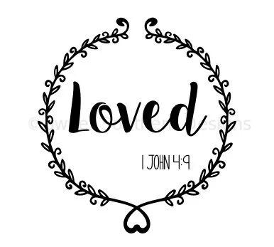 Loved 1 John 4:9 christian design SVG instant download