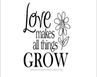Download Love makes it grow | Etsy
