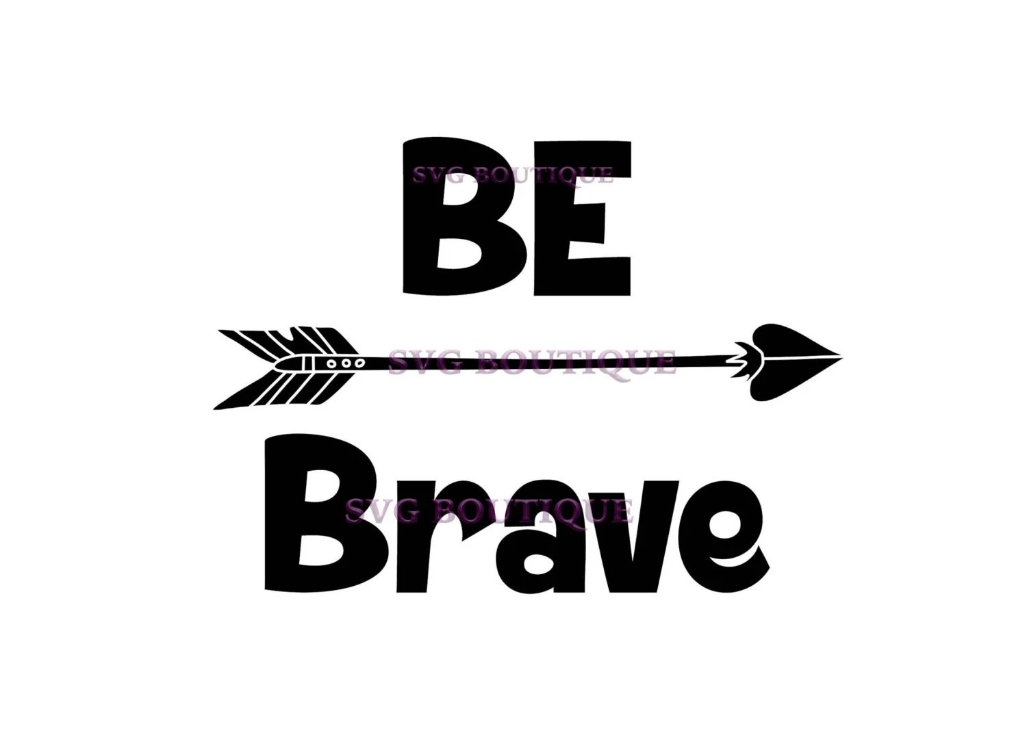 Be Brave Svg Baby Svg Arrow Quote Overlay Vector Cutting