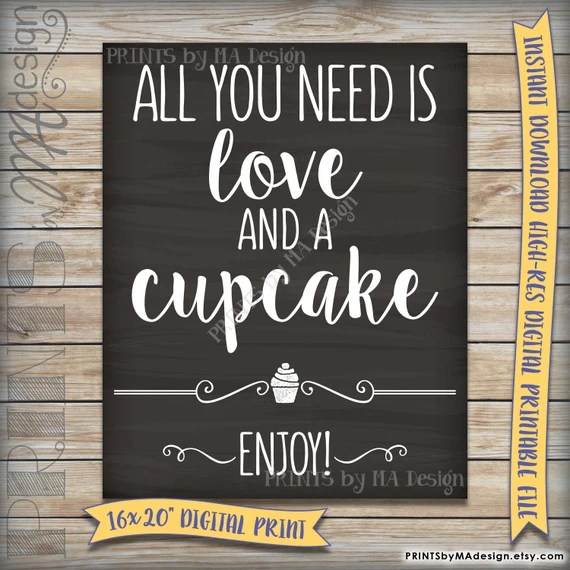 Download All You Need is Love and a Cupcake Sign by PRINTSbyMAdesign